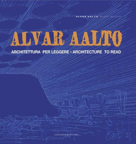 Alvar Aalto. Architettura per leggere-Architecture to read